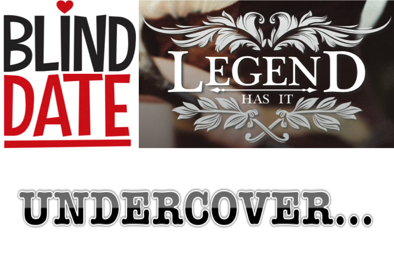Blind Date / Legend Has It / Undercover